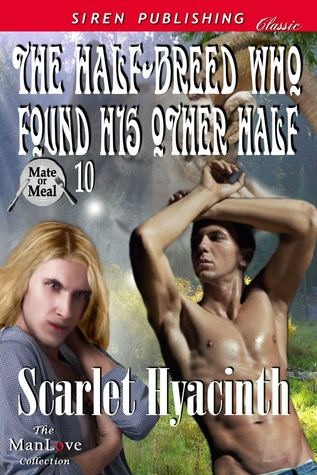 The Half-Breed Who Found His Other Half by Scarlet Hyacinth
