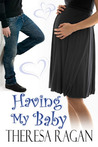 Having My Baby by Theresa Ragan