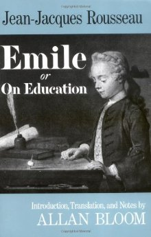 Emile or On Education by Jean-Jacques Rousseau