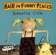 Hair In Funny Places by Babette Cole