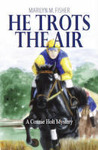 He Trots the Air (Connie Holt Mystery #2)
