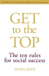 Get To The Top: The Ten Rules For Social Success