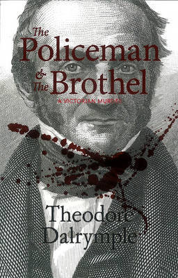The Policeman & The Brothel by Theodore Dalrymple
