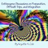 Entheogens: Discussions on Preparation, Difficult Trips, and Integration
