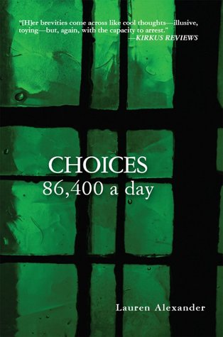 Choices 86,400 a Day by Lauren  Alexander