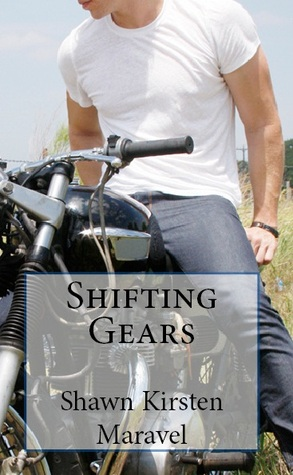 Shifting Gears by Shawn Kirsten Maravel