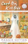 Cast On, Kill Off (A Knitting Mystery, #10)