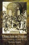 Dissection on Display: Cadavers, Anatomists, and Public Spectacle