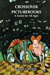 Crossover Picturebooks: Picturebooks for Children and Adults (Children's Literature and Culture)