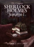 The Complete Sherlock Holmes, Volume One
