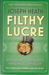 Filthy Lucre: Economics for People Who Hate Capitalism