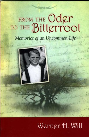 From the Oder to the Bitterroot: Memories of an Uncommon