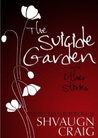 The Suicide Garden and Other Stories