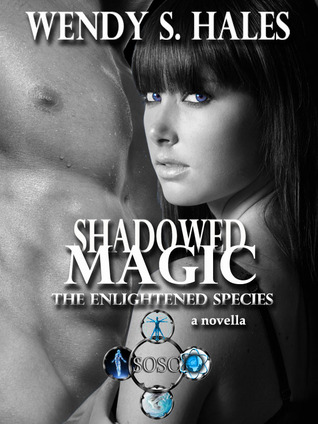 Shadowed Magic by Wendy S. Hales
