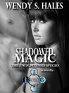 Shadowed Magic (The Enlightened Species, #2.5)