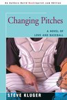Changing Pitches: A Novel of Love and Baseball
