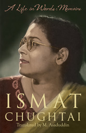 A Life In Words by Ismat Chughtai