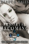 Immortal Becoming (The Enlightened Species, #1)