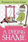 A Dyeing Shame (Myrtle Clover Cozy Mysteries, #3)