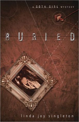 Buried (Goth Girl Mystery, #1)