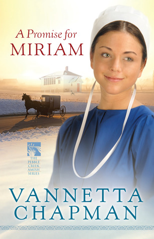 A Promise for Miriam (The Pebble Creek Amish, #1)