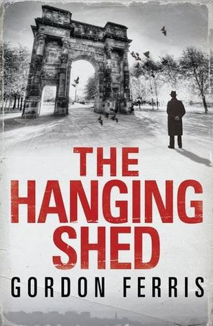 The Hanging Shed by Gordon Ferris