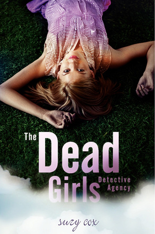 The Dead Girls Detective Agency by Suzy Cox