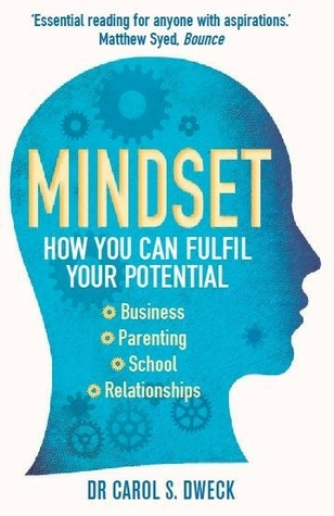 Mindset: The New Psychology of Success by Carol S. Dweck — Reviews ...