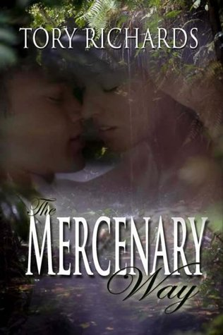 The Mercenary Way by Tory Richards