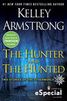 The Hunter and The Hunted (Otherworld Stories, #7.3, 10.6)