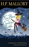 Fire Burn and Cauldron Bubble by H.P. Mallory