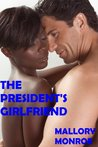 Dutch and Gina: The President's Girlfriend (The President's Girlfriend, #1)