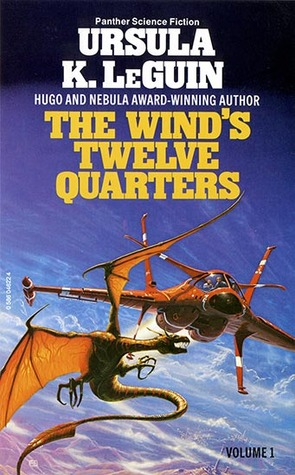 The Wind's Twelve Quarters, Volume 1 by Ursula K. Le Guin