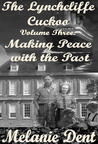 The Lynchcliffe Cuckoo Vol 3: Making Peace with the Past