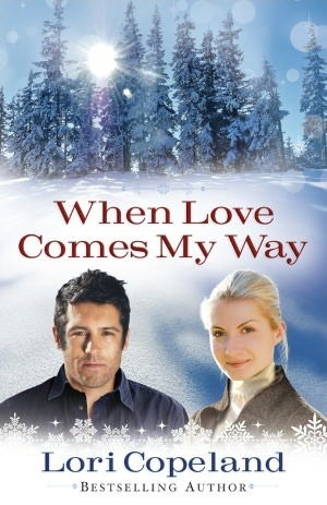 When Love Comes My Way by Lori Copeland
