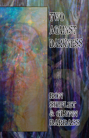 Two Against Darkness by Ron Shiflet