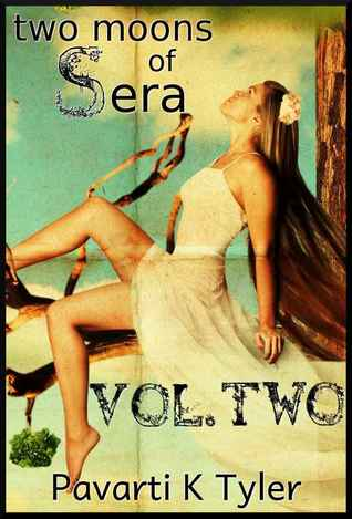 Two Moons of Sera Vol. 2 by Pavarti K. Tyler