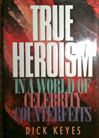 True Heroism in a World of Celebrity Counterfeits