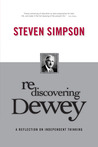 Rediscovering Dewey: A Reflection on Independent Thinking