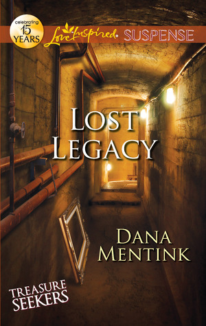 Lost Legacy by Dana Mentink