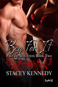 Beg For It by Stacey Kennedy