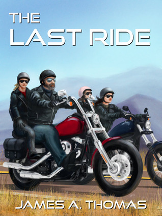 The Last Ride by James A. Thomas