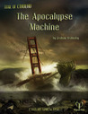 The Apocalypse Machine (Cthulhu Apocalypse, #2)