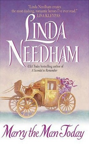 Marry the Man Today by Linda Needham