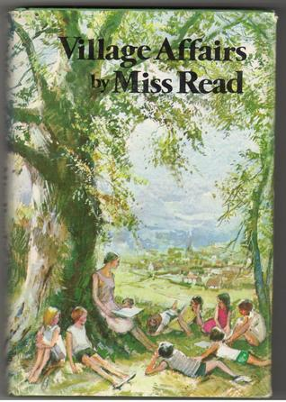 Village Affairs by Miss Read