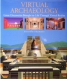 Virtual Archaeology: Great Discoveries Brought to Life Through Virtual Reality
