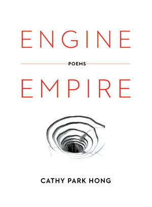 Engine Empire by Cathy Park Hong