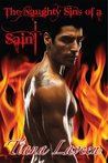 The Naughty Sins of a Saint by Tiana Laveen