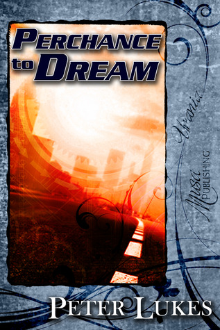Perchance to Dream by Peter Lukes