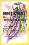 Ghost Stories of 17th Century China from Po Chung-Ling's Liu Tzai Pavilion : Vol. One